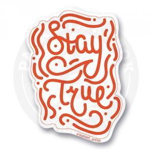 stay true<br>
