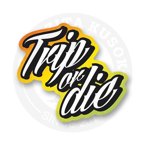 Стикер Trip or Die<br>